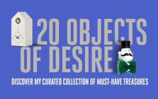 20 Objects of Desire